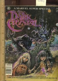 A Marvel Super Special : The Dark Crystal : The Official Comics Adaptation of the Jim Henson Epic Fantasy Adventure Film : No. 24 Feb. [pictorial, Both Comics and Photo Stills from the Movie, Comic dramatization]
