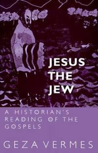 Jesus the Jew : A Historian's Reading of the Gospels