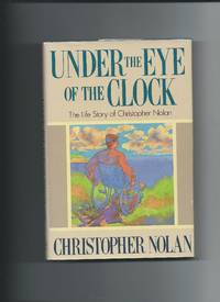 Under the Eye of the Clock: The Life Story of Christopher Nolan by  John  Christopher; Carey - Hardcover - 1988 - from Sparkle Books and Biblio.com