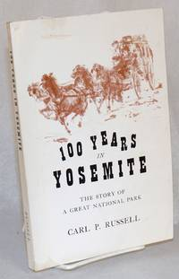 image of One hundred years in Yosemite; the story of a great park and its friends