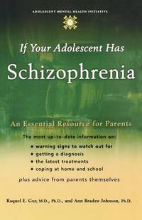 If Your Adolescent Has Schizophrenia: An Essential Resource for Parents (Annenberg Foundation...