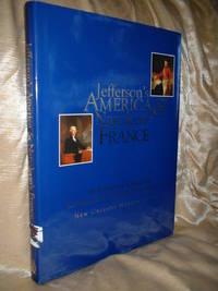 JEFFERSON'S AMERICA & NAPOLEON'S FRANCE: An Exhibition For The Louisiana Purchase Bicentennial