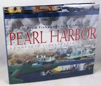 From Fishponds to Warships: Pearl Harbor, A Complete Illustrated History