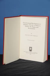 CONSTITUTIONAL DEVELOPMENT IN ALABAMA, 1798-1901: A Study in Politics, the Negro, and Sectionalism (Volume 37 in the James Sprunt Studies in History and Political Science) by  Malcolm Cook McMillan - Hardcover - from The Reprint Company Publishers and Biblio.com