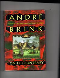 On the Contrary: Being the Life of a Famous Rebel, Soldier, Traveller, Explorer, Reader, Builder,...