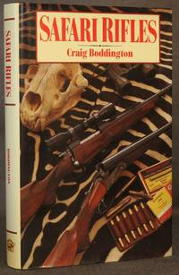 SAFARI RIFLES: DOUBLES, MAGAZINE RIFLES, AND CARTRIDGES FOR AFRICAN HUNTING