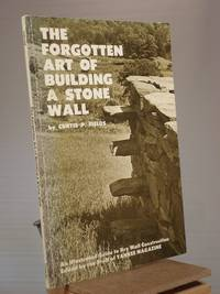 The Forgotten Art of Building a Stone Wall: An Illustrated Guide to Dry Wall Construction (Forgotten Arts Series)
