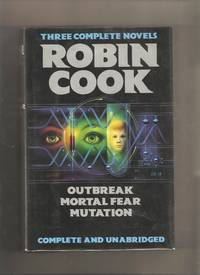Three Complete Novels - Outbreak, Mortal Fear, Mutation