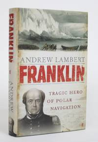 image of Franklin: Tragic Hero of Polar Navigation