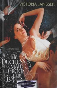 The Duchess Her Maid The Groom & Their Lover