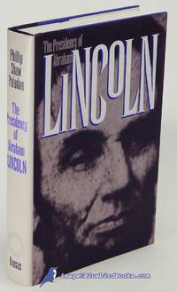 image of The Presidency of Abraham Lincoln (American Presidency Series)