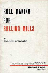 Roll Making for Rolling Mills: Draughtsmen's & Allied Technicians' Association