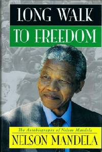 Long Walk to Freedom by  Nelson Mandela - Stated First Edition. First Printing - 1994 - from Round Table Books, LLC (SKU: 26785)