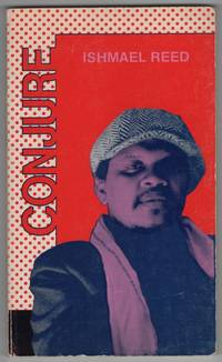 Conjure: Selected Poems 1963-1970 by  Ishmael REED - Paperback - First Edition - 1972 - from Between the Covers- Rare Books, Inc. ABAA and Biblio.com
