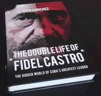 The Double Life of Fidel Castro