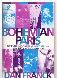 image of BOHEMIAN PARIS: PICASSO, MODIGLIANI, MATISSE, AND THE BIRTH OF MODERN ART