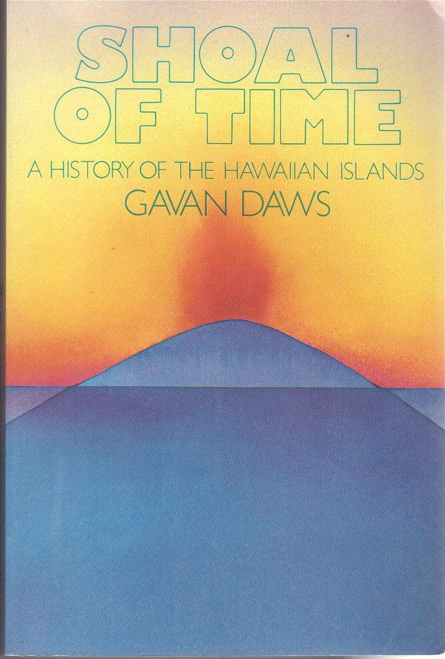 Shoal of Time: A History of the Hawaiian Islands