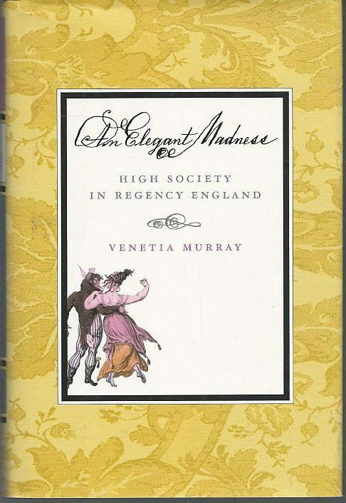 Image for ELEGANT MADNESS High Society in Regency England
