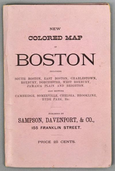 1883. SAMPSON, DAVENPORT, & CO. MAP OF BOSTON. 1883. PUBLISHED EXPRESSLY FOR THE BOSTON DIRECTORY. B...