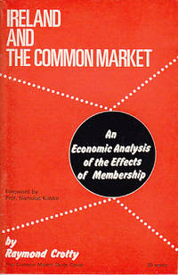 Ireland and the Common Market.  An Economic Analysis of the Effects of Membership