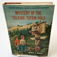 MYSTERY OF THE TALKING TOTEM POLE by  Gladys H Murray - First Edition - from Windy Hill Books (SKU: 10377)