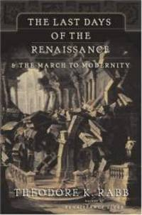 image of The Last Days of the Renaissance: & the March to Modernity