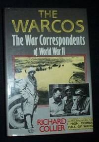 THE WARCOS: The War Correspondents Of World War 11