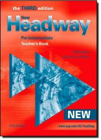 New Headway: Teacher's Book Pre-intermediate level: Six-level General Engli sh Course for Adults (Headway ELT)