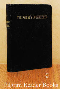 Manual for Priests' Housekeepers: Composed especialy for those who are  members of Marianum.