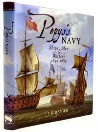 PEPYS'S NAVY SHIPS, MEN & WARFARE 1649-1689