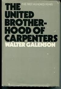 The United Brotherhood of Carpenters. The First Hundred Years.