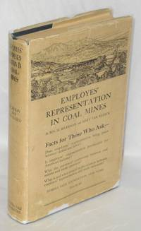 Employes' representation in coal mines; a study of the industrial representation plan of the Colorado Fuel and Iron Company