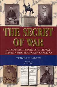 The Secret of War: A Dramatic History of Civil War Crime in Western North Carolina
