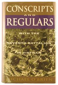 Conscripts and Regulars. With the Seventh Battalion in Vietnam