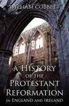 image of A History of the Protestant Reformation in England and Ireland