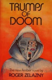 Trumps of Doom by  Roger Zelazny - First Printing - 1985 - from tuckerstomes and Biblio.com