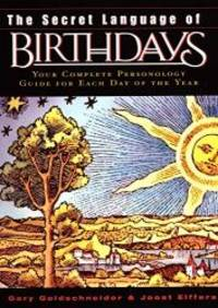 The Secret Language of Birthdays: Your Complete Personology Guide for Each Day of the Year by Gary Goldschneider - Hardcover - 2003-09-06 - from Books Express (SKU: 0670032611q)