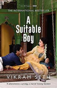 A Suitable Boy: THE CLASSIC BESTSELLER AND MAJOR BBC DRAMA by Seth, Vikram