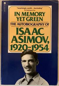 In Memory Yet Green The Autobiography of Isaac ASimov  1920 1954