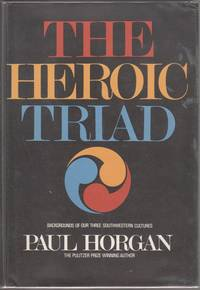 image of The Heroic Triad: Essays in the Social Energies of Three Southwestern Cultures