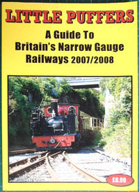 image of Little Puffers: a Guide to Britains Narrow Gauge Railwways 2007/2008