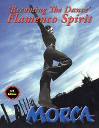 Becoming the Dance - Flamenco Spirit - Third Edition, Revised and Expanded