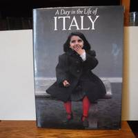 A Day in the Life of Italy: Photographed by 100 of the World's Leading Photojournalists on One Day, April 27, 1990 (Day in the Life Photography Series)