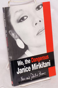We, the dangerous; new and selected poems