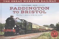 The Great Western Railway Volume One - Paddington to Bristol