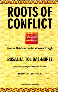 Roots of Conflict: Muslims, Christians, and the Mindanao Struggle