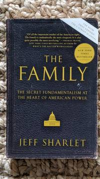 image of The Family: The Secret Fundamentalism at the Heart of American Power