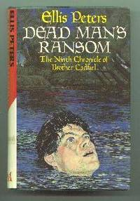 Dead Man's Ransom the Ninth Chronicle of Brother Cadfael
