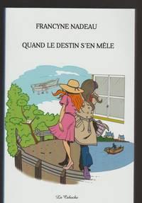 Quand Le Destin S'en Mêle (French Edition)