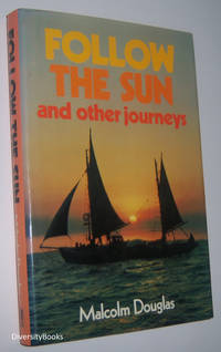FOLLOW THE SUN and Other Journeys
